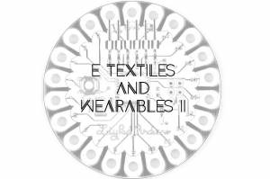 e-textiles_and_wearables_ii.jpg